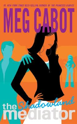 Shadowland (The Mediator #1), Cabot, Meg