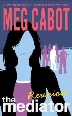 Reunion: The Mediator Book 3, Cabot, Meg