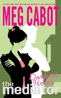"Darkest Hour (The Mediator #4), ""Cabot, Meg"""