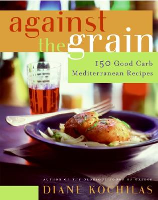 Image for AGAINST THE GRAIN : 100 GOOD CARB MEDITE