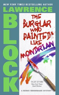 Image for The Burglar Who Painted Like Mondrian (Bernie Rhodenbarr Mysteries)