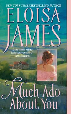 Much Ado About You (Essex Sisters, book 1), Eloisa James