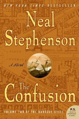 The Confusion (The Baroque Cycle, Vol. 2), Stephenson, Neal