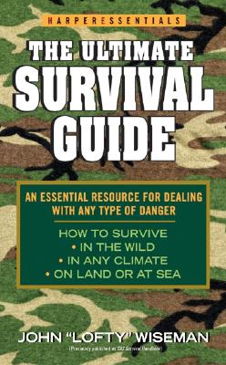 The Ultimate Survival Guide (HarperEssentials), Wiseman, John 'Lofty'