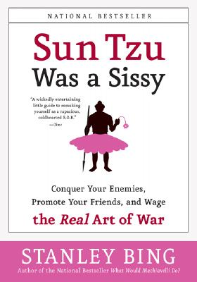 Image for Sun Tzu Was A Sissy: Conquer Your Enemies, Promote