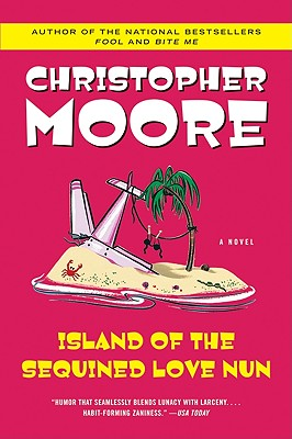 """Island of the Sequined Love Nun, """"Moore, Christopher"""""""