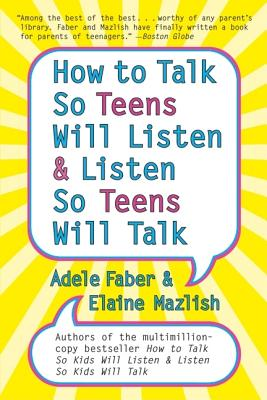 Image for How to Talk So Teens Will Listen and Listen So Teens Will Talk