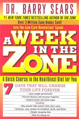 Image for A Week in the Zone: A Quick Course in the Healthiest Diet for You