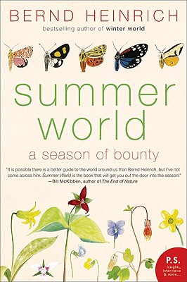 SUMMER WORLD : A SEASON OF BOUNTY, BERND HEINRICH