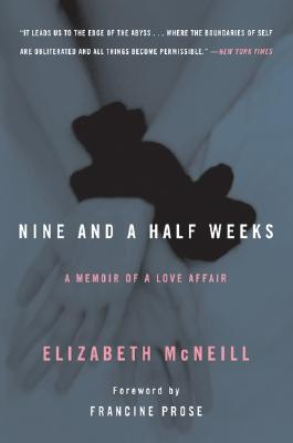 Nine and a Half Weeks: A Memoir of a Love Affair, McNeill, Elizabeth
