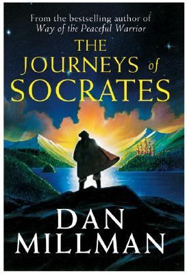 The Journeys of Socrates (Peaceful Warrior Saga), Millman, Dan