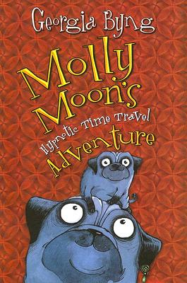 Image for Molly Moon's Hypnotic Time Travel Adventure