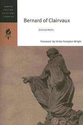 Bernard of Clairvaux: Selected Works (HarperCollins Spiritual Classics), Saint Bernard of Clairvaux