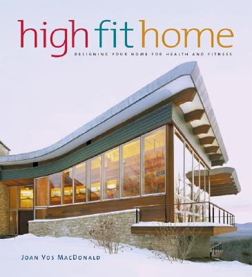 Image for High Fit Home: Designing Your Home for Health and Fitness