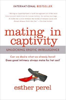 Image for Mating in Captivity: Unlocking Erotic Intelligence