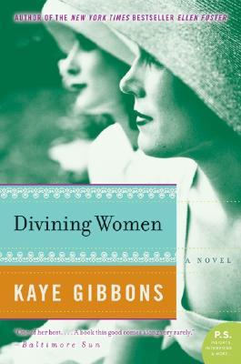 Divining Women (P.S.), Kaye Gibbons