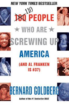 110 People Who Are Screwing Up America, Bernard Goldberg