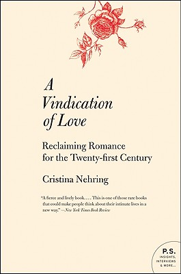 Image for A Vindication of Love: Reclaiming Romance for the Twenty-first Century