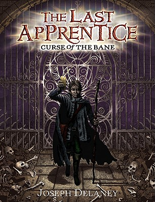 Curse of the Bane (The Last Apprentice), Joseph Delaney