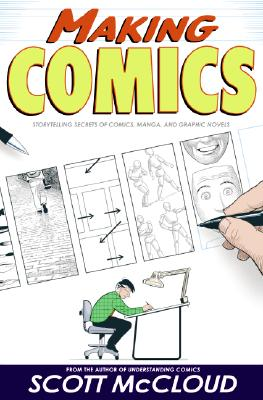 MAKING COMICS : STORYTELLING SECRETS OF, SCOTT MCCLOUD