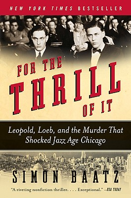 Image for For the Thrill of It: Leopold, Loeb, and the Murder That Shocked Jazz Age Chicag