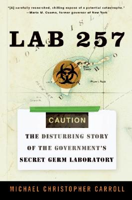 Image for Lab 257: The Disturbing Story of the Government's Secret Germ Laboratory