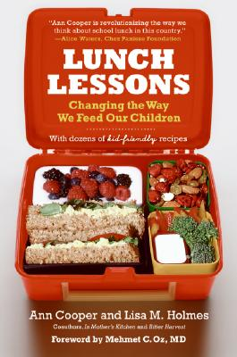 Lunch Lessons: Changing the Way We Feed Our Children, Ann Cooper, Lisa Holmes