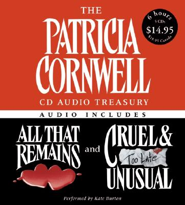 The Patricia Cornwell CD Audio Treasury Low Price: Contains All That Remains and Cruel and Unusual (Kay Scarpetta Mysteries), Patricia Cornwell