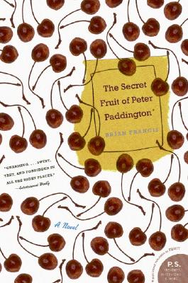 The Secret Fruit of Peter Paddington: A Novel, Francis, Brian