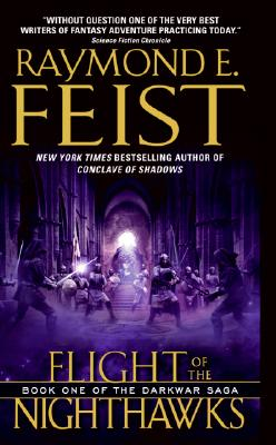 Flight of the Nighthawks (The Darkwar Saga, Book 1), RAYMOND E. FEIST