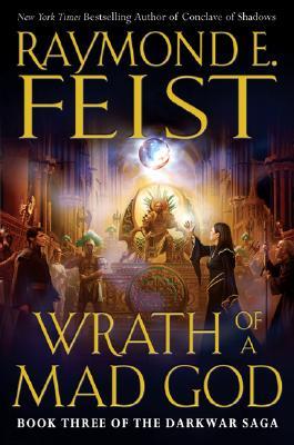 Wrath of a Mad God (The Darkwar Saga, Book 3), RAYMOND E. FEIST