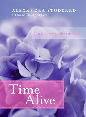 Image for Time Alive: Celebrate Your Life Every Day