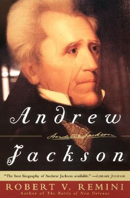 Andrew Jackson, Remini, Robert V.