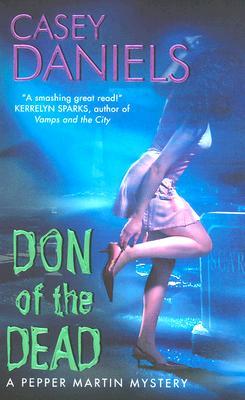 Don of the Dead (Pepper Martin Mysteries, No. 1), Casey Daniels