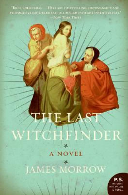 The Last Witchfinder: A Novel, James Morrow