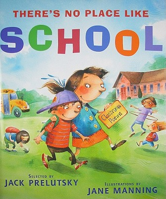Image for There's No Place Like School: Classroom Poems