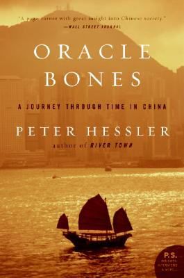 Oracle Bones: A Journey Through Time in China (P.S.), Peter Hessler