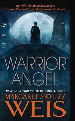 Warrior Angel, MARGARET WEIS, LIZZ WEIS