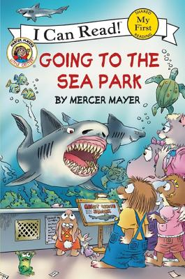 Image for Little Critter: Going to the Sea Park (My First I Can Read)