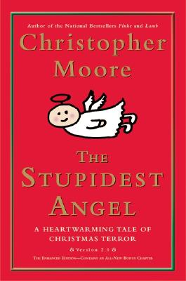 "The Stupidest Angel: A Heartwarming Tale of Christmas Terror, ""Moore, Christopher"""