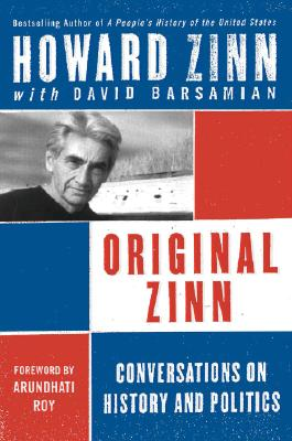 Image for Original Zinn: Conversations on History and Politics