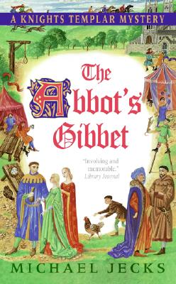 Image for The Abbot's Gibbet: A Knights Templar Mystery