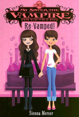 My Sister the Vampire #3: Re-Vamped!, Sienna Mercer