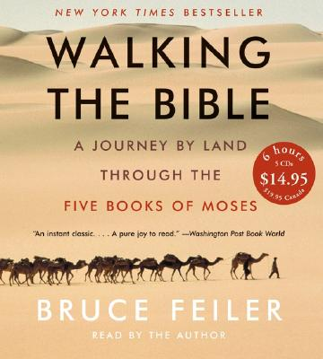 Walking the Bible : A Journey by Land Through the Five Books of Moses, Bruce Feiler