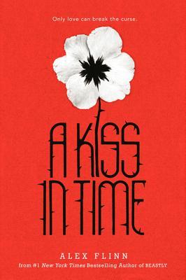 A Kiss in Time, Alex Flinn