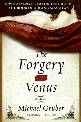 The Forgery of Venus: A Novel, Michael Gruber