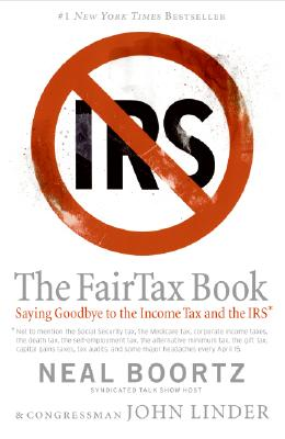 Image for The Fair Tax Book: Saying Goodbye to the Income Tax and the IRS
