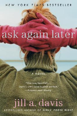 Ask Again Later: A Novel, Jill A. Davis