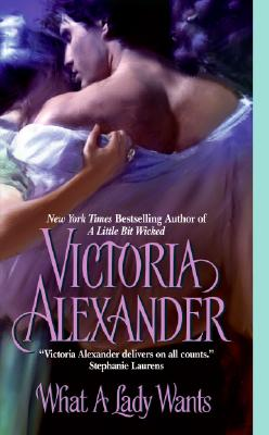 What A Lady Wants, VICTORIA ALEXANDER