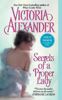 SECRETS OF A PROPER LADY, ALEXANDER, VICTORIA